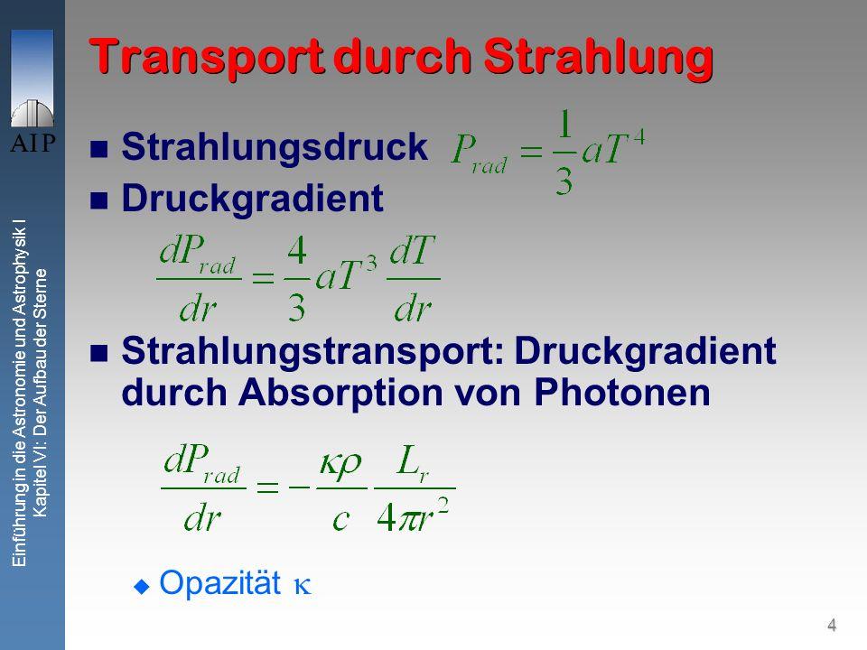 5 Einführung in die Astronomie und Astrophysik I Kapitel VI: Der Aufbau der Sterne Energietransport Durch Strahlung Durch Konvektion