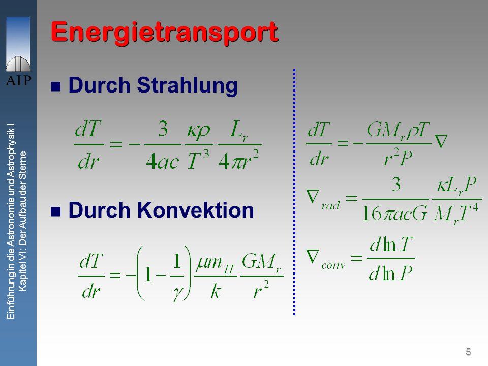 6 Einführung in die Astronomie und Astrophysik I Kapitel VI: Der Aufbau der Sterne Schwarzschild- Kriterium Dichte in Blase Dichte in Umgebung instabil (steigt weiter Konvektion) wenn: