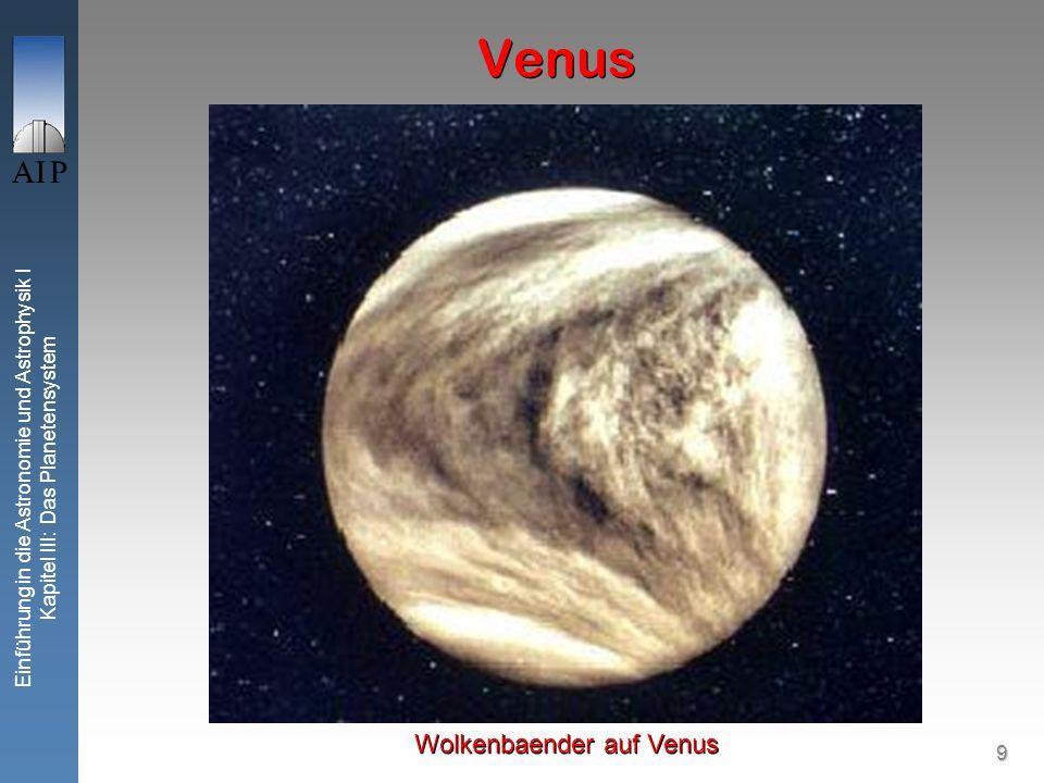 9 Einführung in die Astronomie und Astrophysik I Kapitel III: Das Planetensystem Venus Wolkenbaender auf Venus