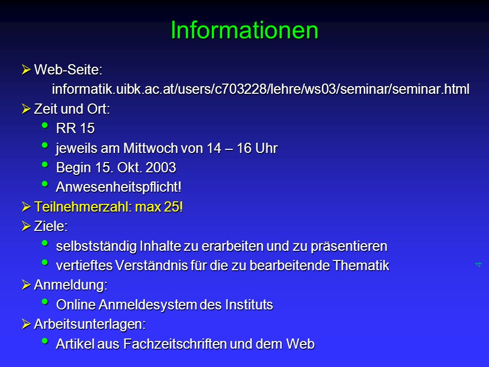 4 Informationen Web-Seite: Web-Seite: informatik.uibk.ac.at/users/c703228/lehre/ws03/seminar/seminar.html informatik.uibk.ac.at/users/c703228/lehre/ws03/seminar/seminar.html Zeit und Ort: Zeit und Ort: RR 15 RR 15 jeweils am Mittwoch von 14 – 16 Uhr jeweils am Mittwoch von 14 – 16 Uhr Begin 15.