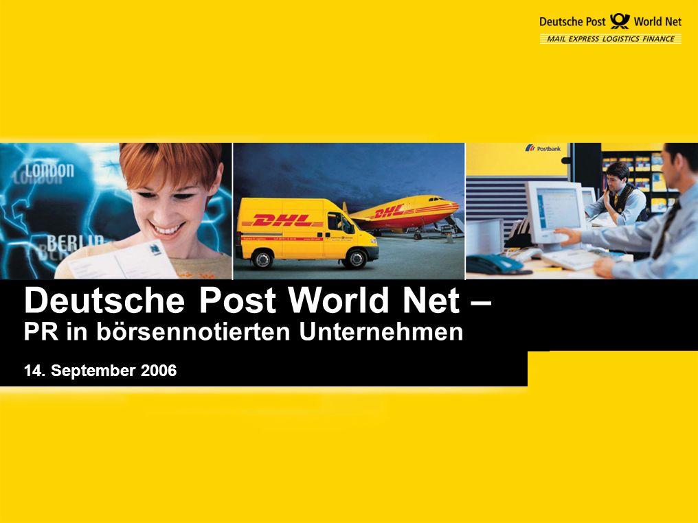 Deutsche Post World Net – PR in börsennotierten Unternehmen 14. September 2006