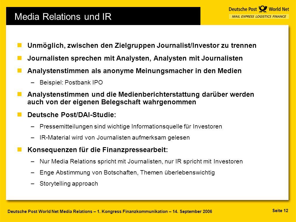 Seite 12 Deutsche Post World Net Media Relations – 1. Kongress Finanzkommunikation – 14. September 2006 nUnmöglich, zwischen den Zielgruppen Journalis