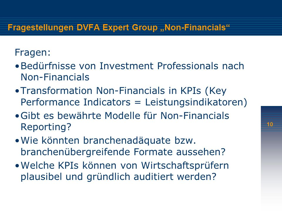 10 Fragestellungen DVFA Expert Group Non-Financials Fragen: Bedürfnisse von Investment Professionals nach Non-Financials Transformation Non-Financials