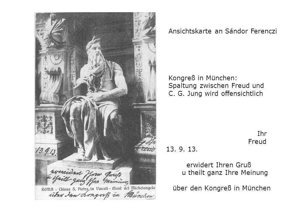 Ihr Freud 13. 9. 13. erwidert Ihren Gruß u theilt ganz Ihre Meinung über den Kongreß in München Ansichtskarte an Sándor Ferenczi Kongreß in München: S