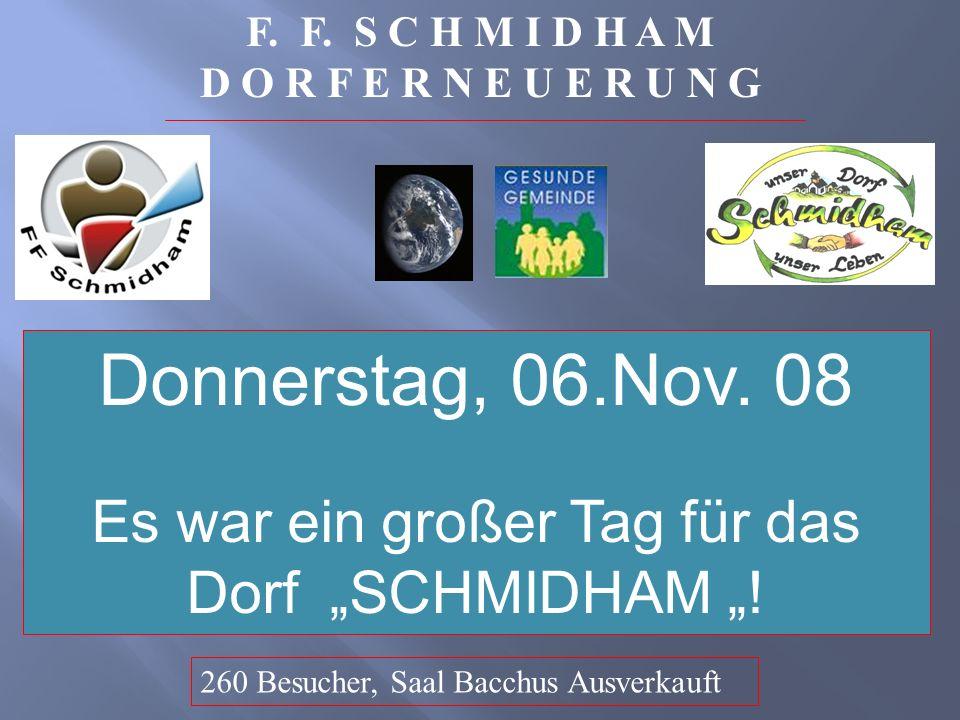 F. F. S C H M I D H A M D O R F E R N E U E R U N G Donnerstag, 06.Nov.