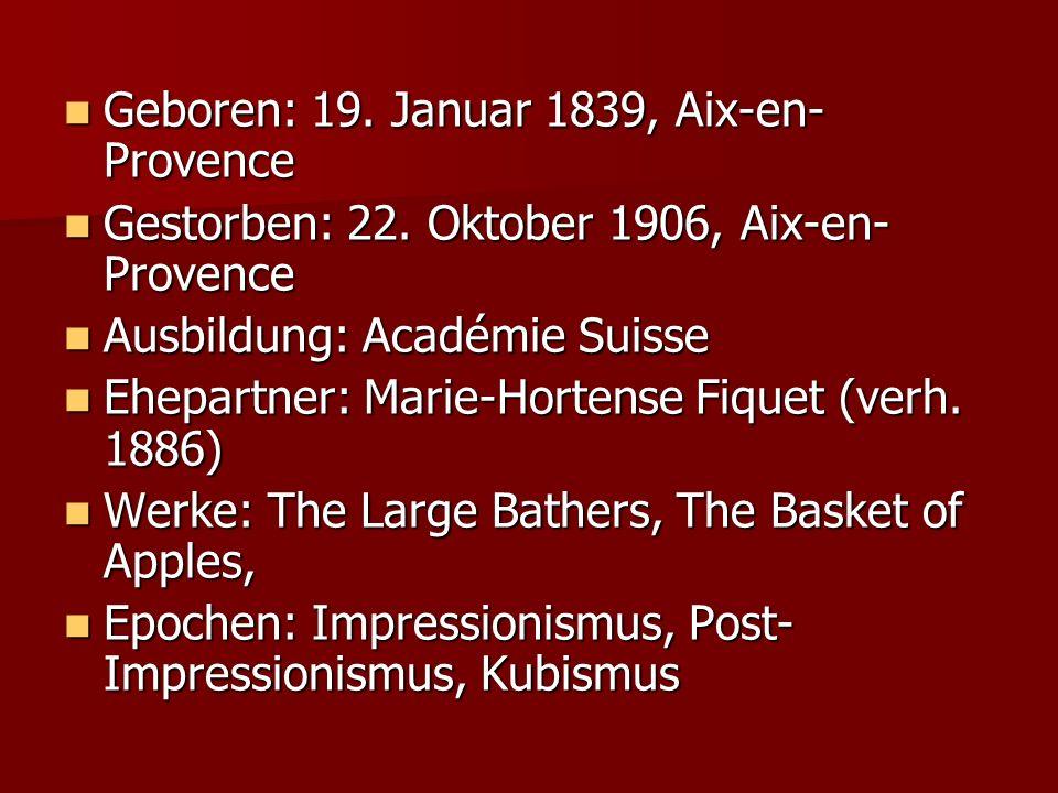 Geboren: 19. Januar 1839, Aix-en- Provence Geboren: 19. Januar 1839, Aix-en- Provence Gestorben: 22. Oktober 1906, Aix-en- Provence Gestorben: 22. Okt