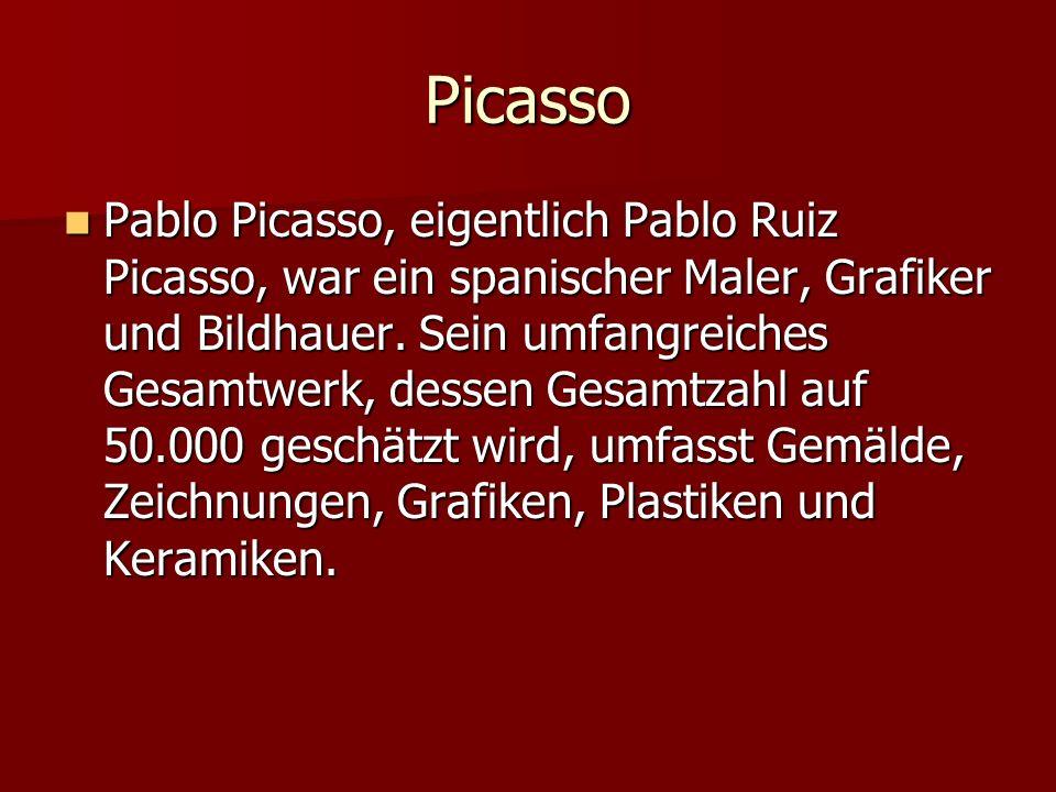 Picasso Pablo Picasso, eigentlich Pablo Ruiz Picasso, war ein spanischer Maler, Grafiker und Bildhauer. Sein umfangreiches Gesamtwerk, dessen Gesamtza