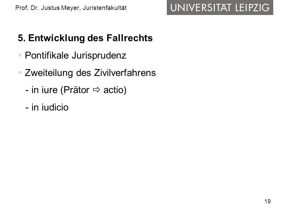 19 Prof.Dr. Justus Meyer, Juristenfakultät 5.