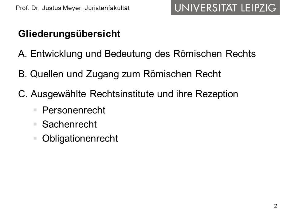 2 Prof.Dr. Justus Meyer, Juristenfakultät Gliederungsübersicht A.