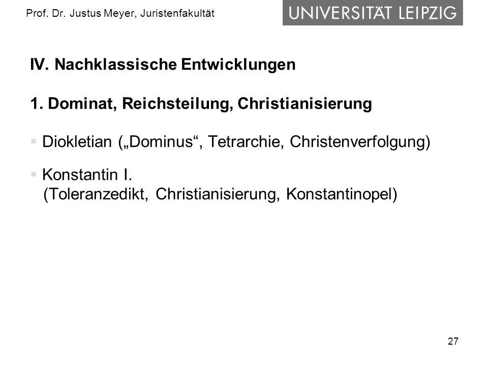27 Prof.Dr. Justus Meyer, Juristenfakultät IV. Nachklassische Entwicklungen 1.