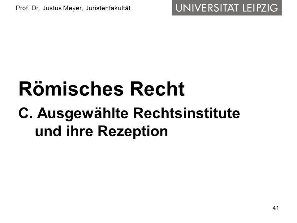 41 Prof.Dr. Justus Meyer, Juristenfakultät Römisches Recht C.