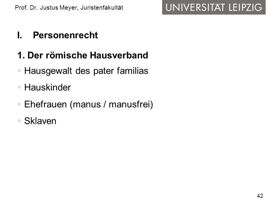 42 Prof.Dr. Justus Meyer, Juristenfakultät I.Personenrecht 1.