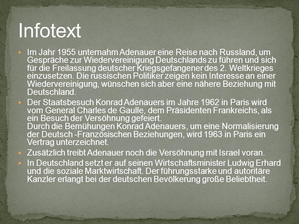 Im Jahr 1955 unternahm Adenauer eine Reise nach Russland, um Gespräche zur Wiedervereinigung Deutschlands zu führen und sich für die Freilassung deuts