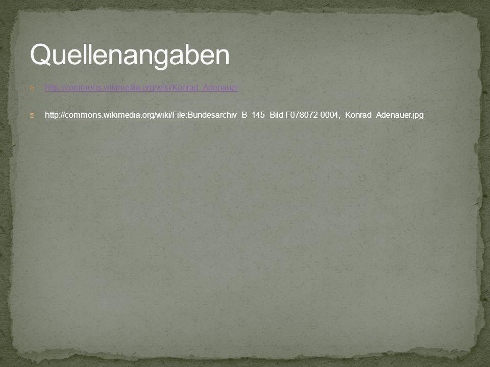 http://commons.wikimedia.org/wiki/Konrad_Adenauer http://commons.wikimedia.org/wiki/File:Bundesarchiv_B_145_Bild-F078072-0004,_Konrad_Adenauer.jpg