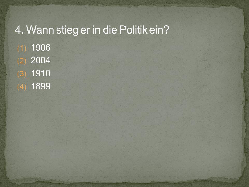 (1) 1906 (2) 2004 (3) 1910 (4) 1899