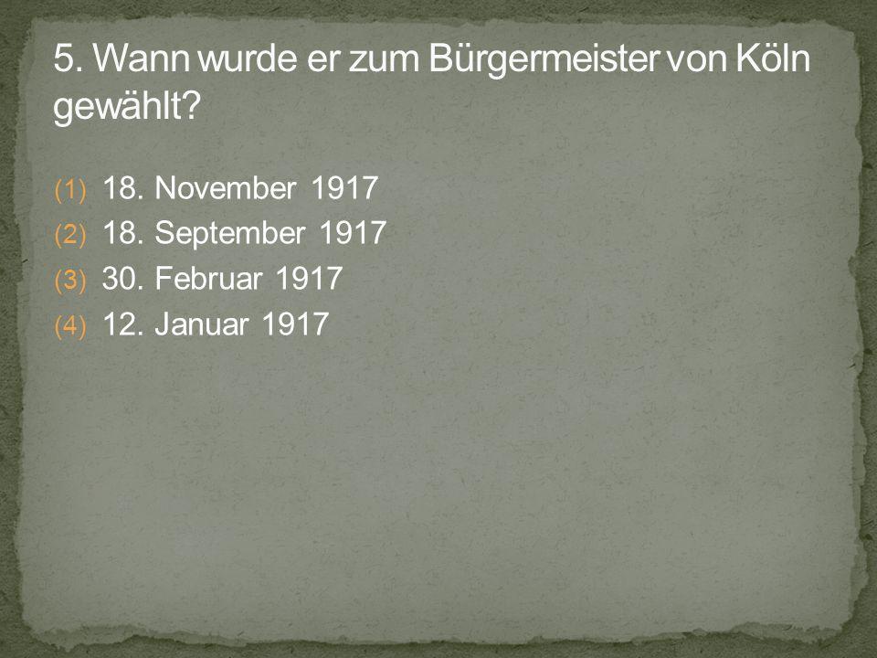 (1) 18. November 1917 (2) 18. September 1917 (3) 30. Februar 1917 (4) 12. Januar 1917