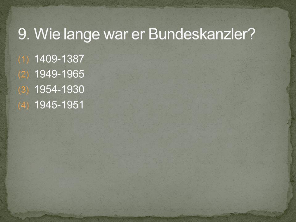 (1) 1409-1387 (2) 1949-1965 (3) 1954-1930 (4) 1945-1951