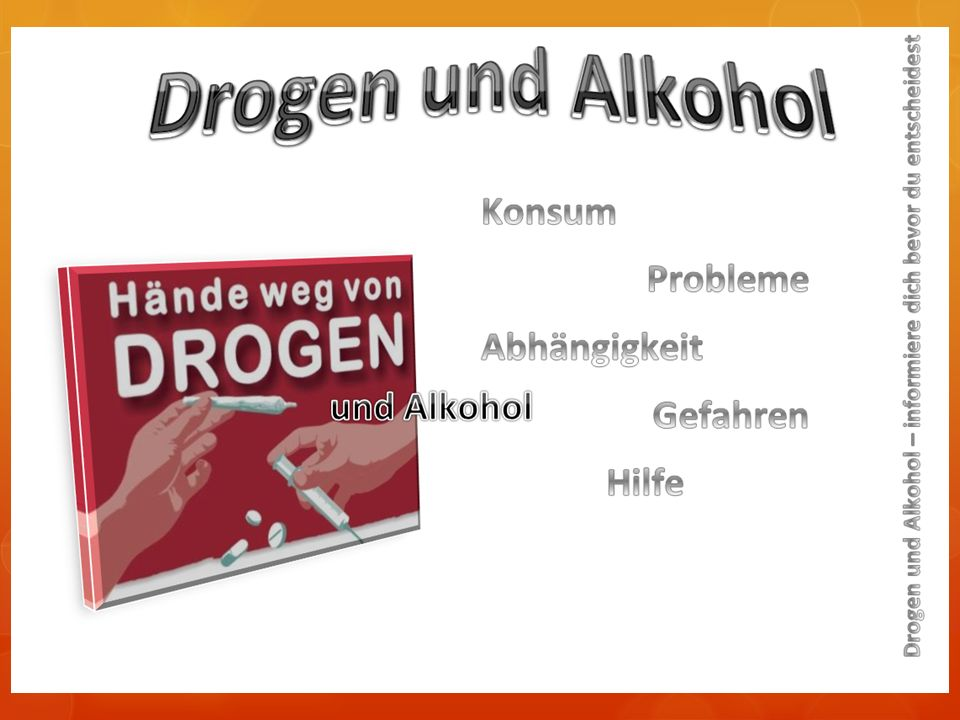 Unser Ziel Wir möchten mit Hilfe dieser Präsentation zeigen, was es für Schäden gibt wenn man Drogen und Alkohol konsumiert!