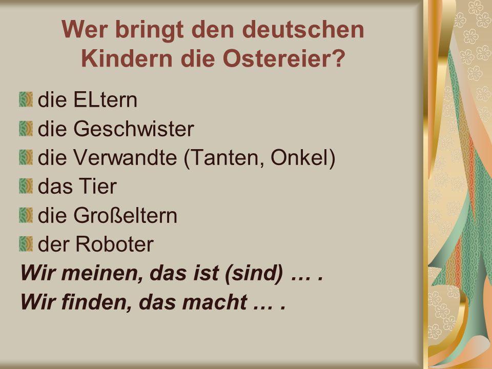Welches Tier bringt den deutschen Kindern die Ostereier.