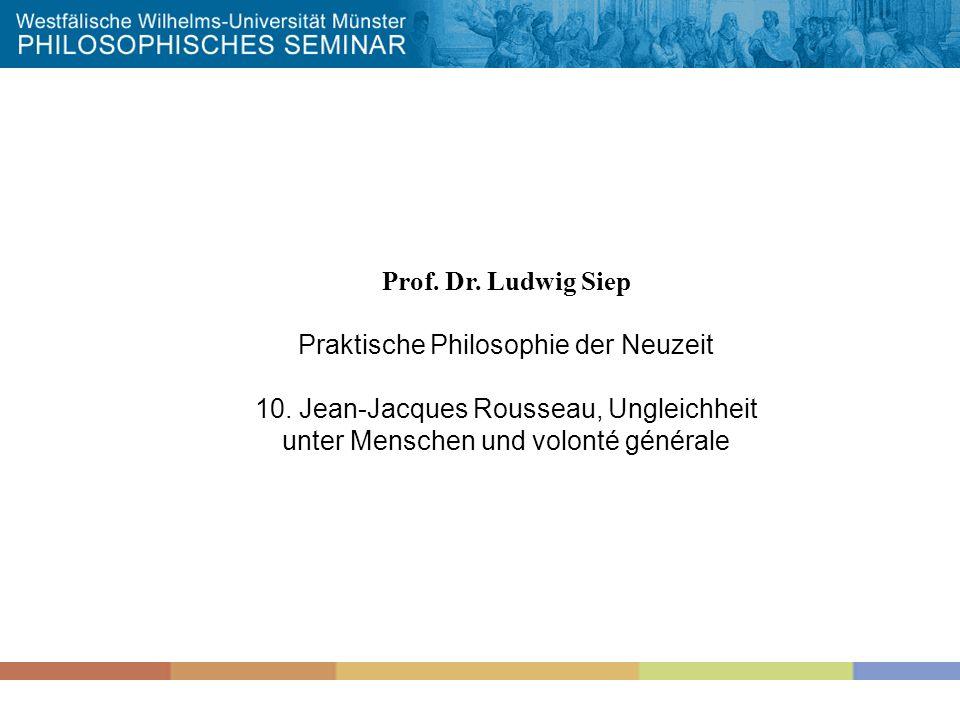 Prof.Dr. Ludwig Siep Praktische Philosophie der Neuzeit 10.