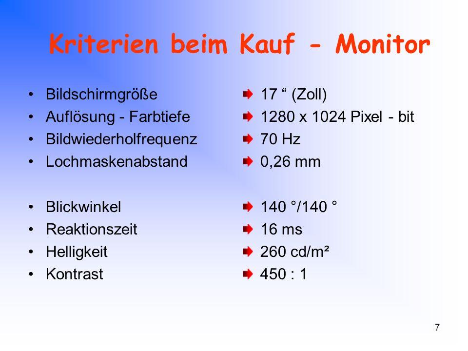 8 Kriterien beim Kauf - Drucker Verwendungszweck Auflösung Geschwindigkeit Grafikfähigkeit Verbrauchsmaterial Kosten dots per inch (dpi) characters per inch (cpi) pages per minute (ppm) Masse oder Bilder Papier, Tinte, Toner, Farb-Band