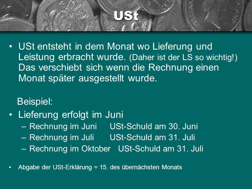 USt USt entsteht in dem Monat wo Lieferung und Leistung erbracht wurde.