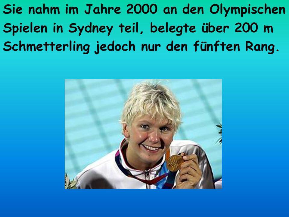 Sie nahm im Jahre 2000 an den Olympischen Spielen in Sydney teil, belegte über 200 m Schmetterling jedoch nur den fünften Rang.