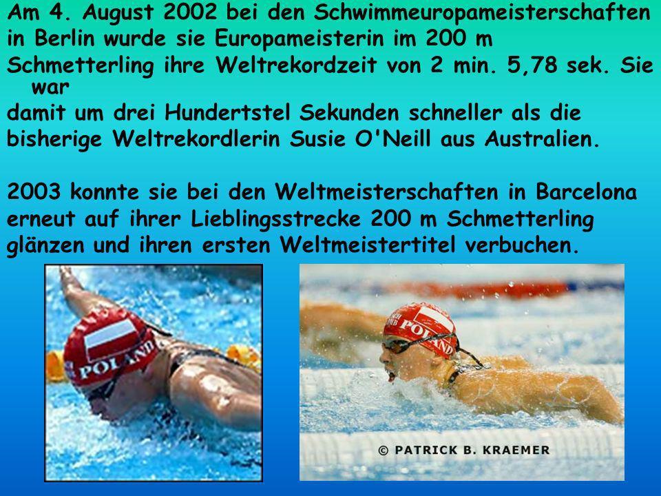 Am 4. August 2002 bei den Schwimmeuropameisterschaften in Berlin wurde sie Europameisterin im 200 m Schmetterling ihre Weltrekordzeit von 2 min. 5,78