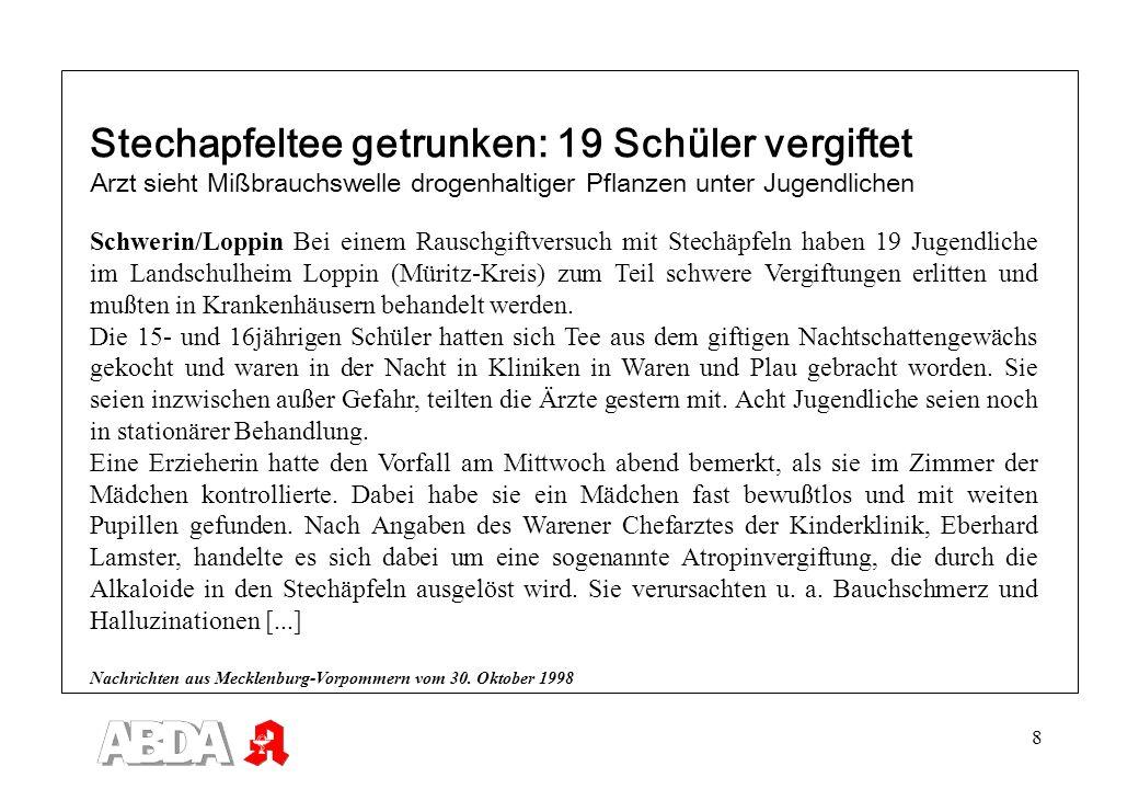 8 Schwerin/Loppin Bei einem Rauschgiftversuch mit Stechäpfeln haben 19 Jugendliche im Landschulheim Loppin (Müritz-Kreis) zum Teil schwere Vergiftunge