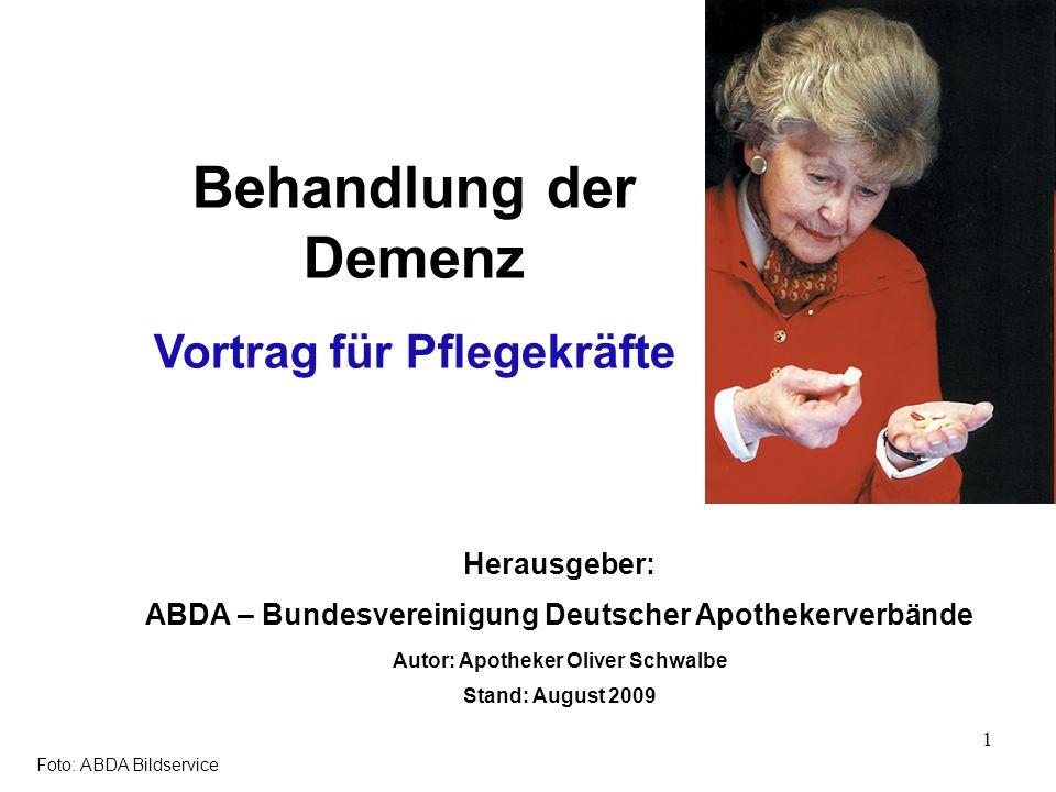 Behandlung der Demenz Vortrag für Pflegekräfte Foto: ABDA Bildservice Herausgeber: ABDA – Bundesvereinigung Deutscher Apothekerverbände Autor: Apothek
