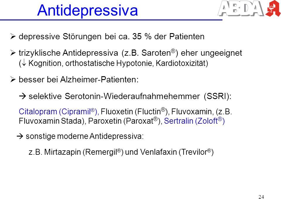 Antidepressiva depressive Störungen bei ca. 35 % der Patienten trizyklische Antidepressiva (z.B. Saroten ® ) eher ungeeignet ( Kognition, orthostatisc