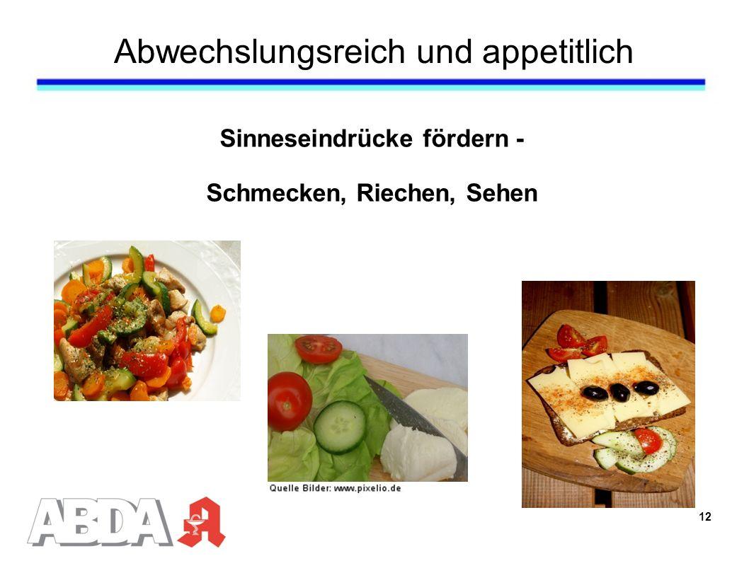 Abwechslungsreich und appetitlich Sinneseindrücke fördern - Schmecken, Riechen, Sehen 12