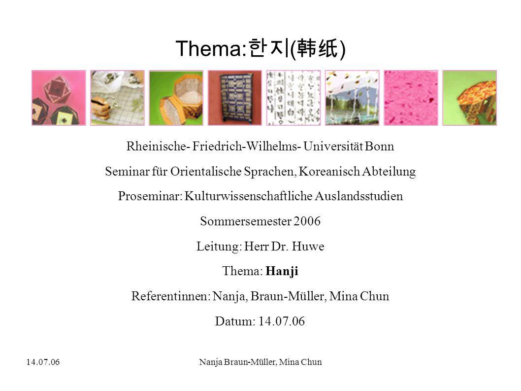 14.07.06Nanja Braun-Müller, Mina Chun Thema: ( ) Rheinische- Friedrich-Wilhelms- Universität Bonn Seminar für Orientalische Sprachen, Koreanisch Abtei