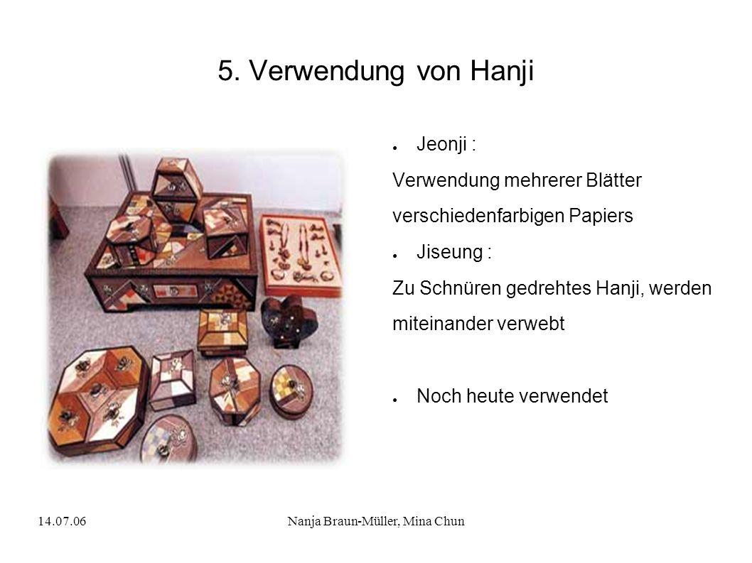 14.07.06Nanja Braun-Müller, Mina Chun 5. Verwendung von Hanji Jeonji : Verwendung mehrerer Blätter verschiedenfarbigen Papiers Jiseung : Zu Schnüren g