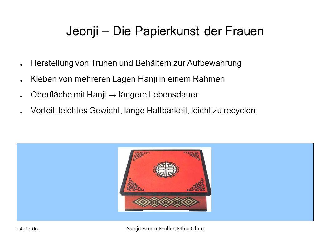 14.07.06Nanja Braun-Müller, Mina Chun Jeonji – Die Papierkunst der Frauen Herstellung von Truhen und Behältern zur Aufbewahrung Kleben von mehreren La