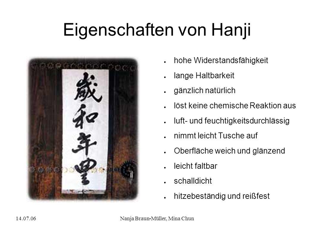 14.07.06Nanja Braun-Müller, Mina Chun Eigenschaften von Hanji hohe Widerstandsfähigkeit lange Haltbarkeit gänzlich natürlich löst keine chemische Reak