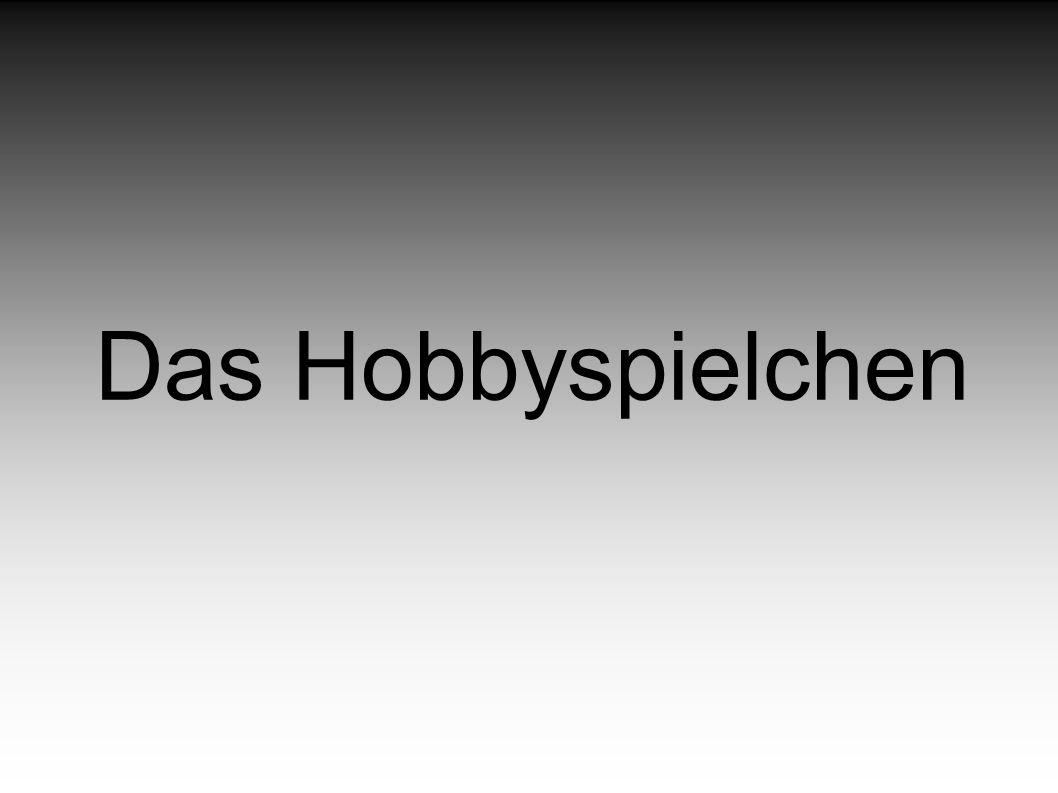 Das Hobbyspielchen