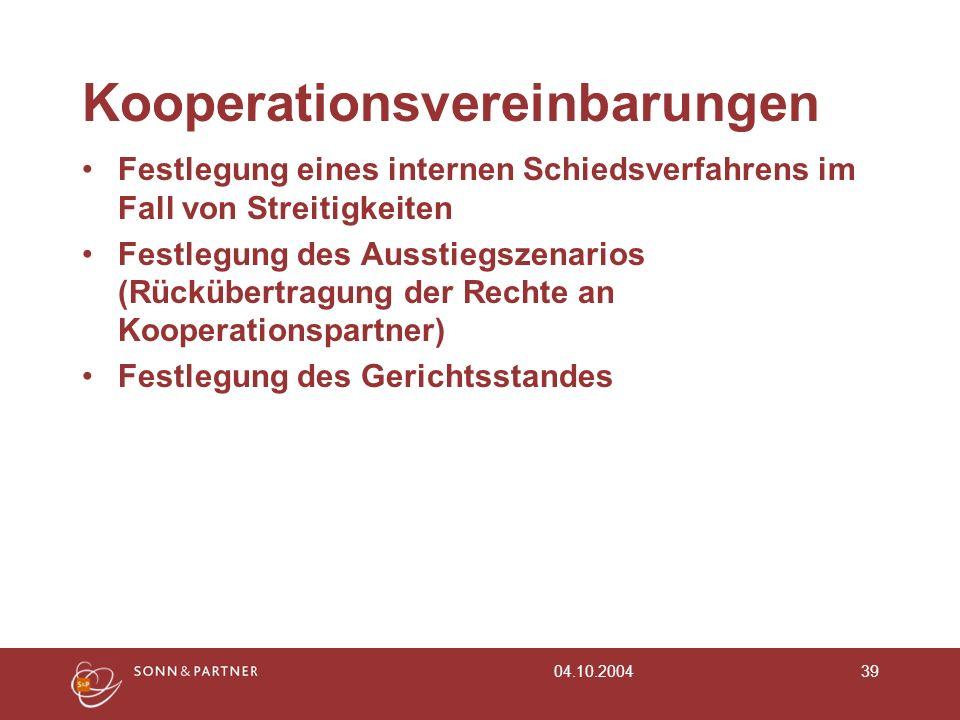 04.10.200439 Kooperationsvereinbarungen Festlegung eines internen Schiedsverfahrens im Fall von Streitigkeiten Festlegung des Ausstiegszenarios (Rückü