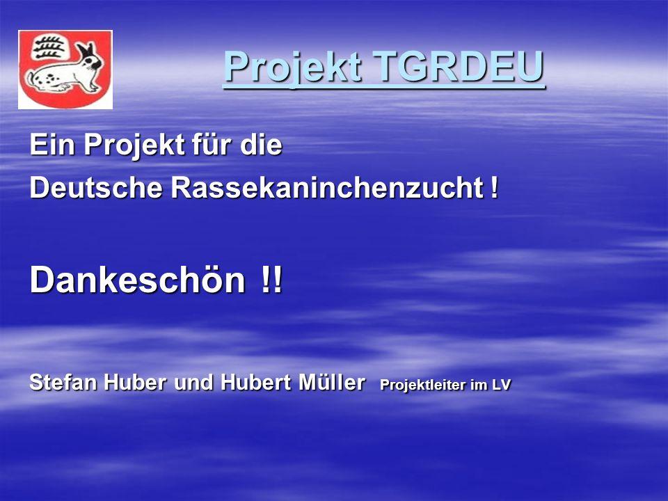 Projekt TGRDEU Ein Projekt für die Deutsche Rassekaninchenzucht .
