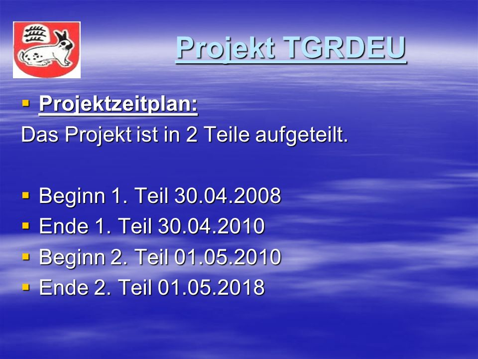 Projekt TGRDEU Erfassung 2007 Projekt TGRDEU Erfassung 2007 Quelle BLE Quelle BLE