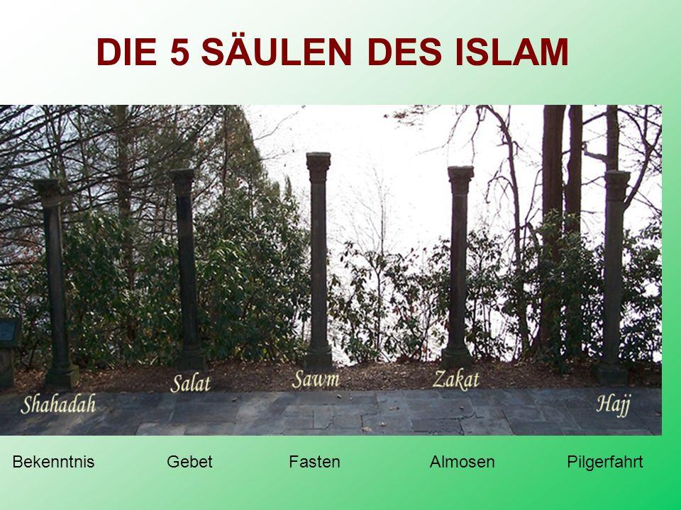 DIE 5 SÄULEN DES ISLAM Bekenntnis Gebet Fasten Almosen Pilgerfahrt