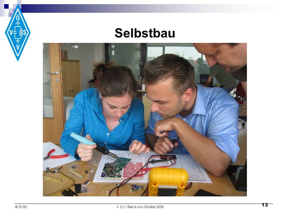 © ÖVSVV. 2.1 / Stand vom Oktober 2008 13 Selbstbau