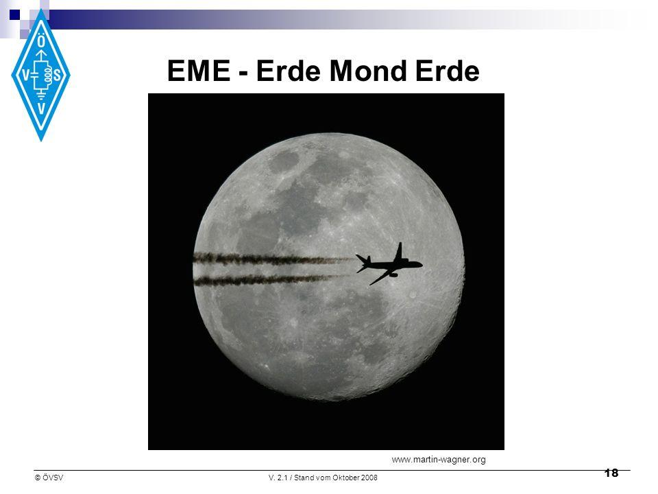 © ÖVSVV. 2.1 / Stand vom Oktober 2008 18 EME - Erde Mond Erde www.martin-wagner.org
