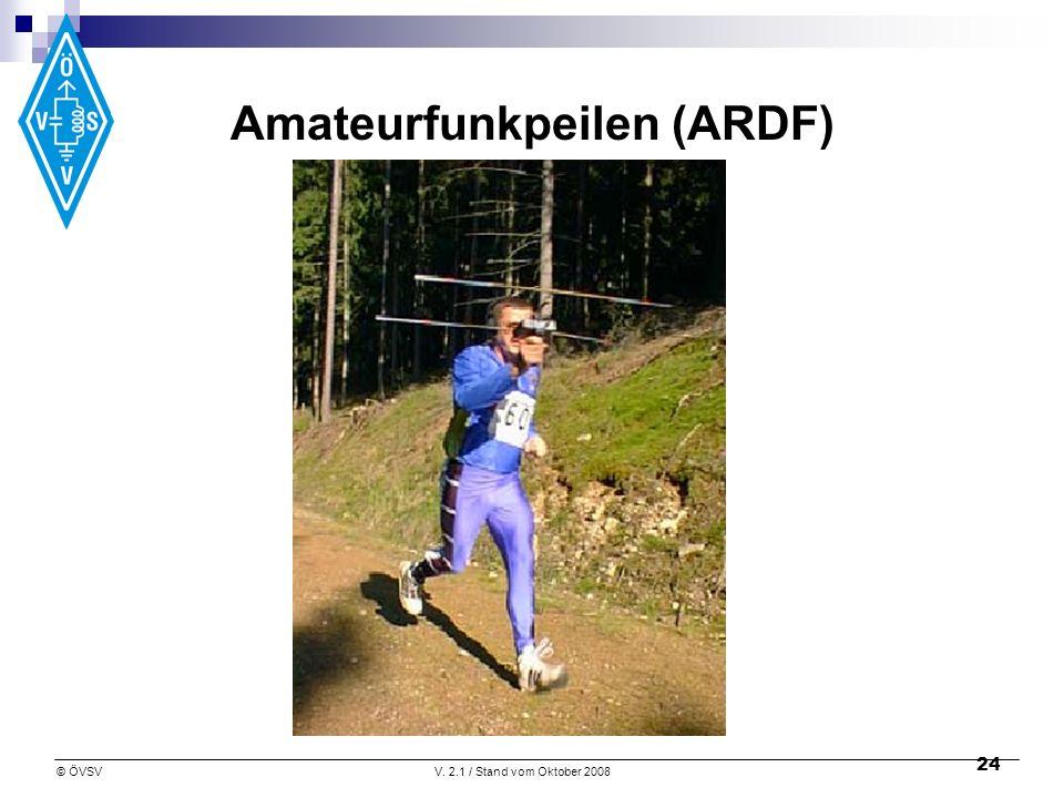 © ÖVSVV. 2.1 / Stand vom Oktober 2008 24 Amateurfunkpeilen (ARDF)
