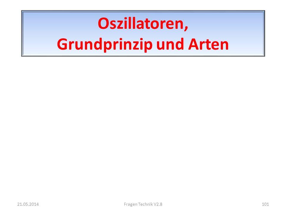 Oszillatoren, Grundprinzip und Arten 21.05.2014101Fragen Technik V2.8
