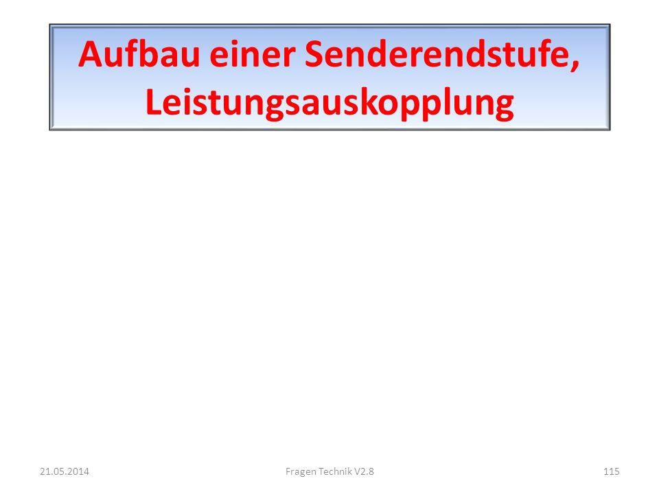 Aufbau einer Senderendstufe, Leistungsauskopplung 21.05.2014115Fragen Technik V2.8