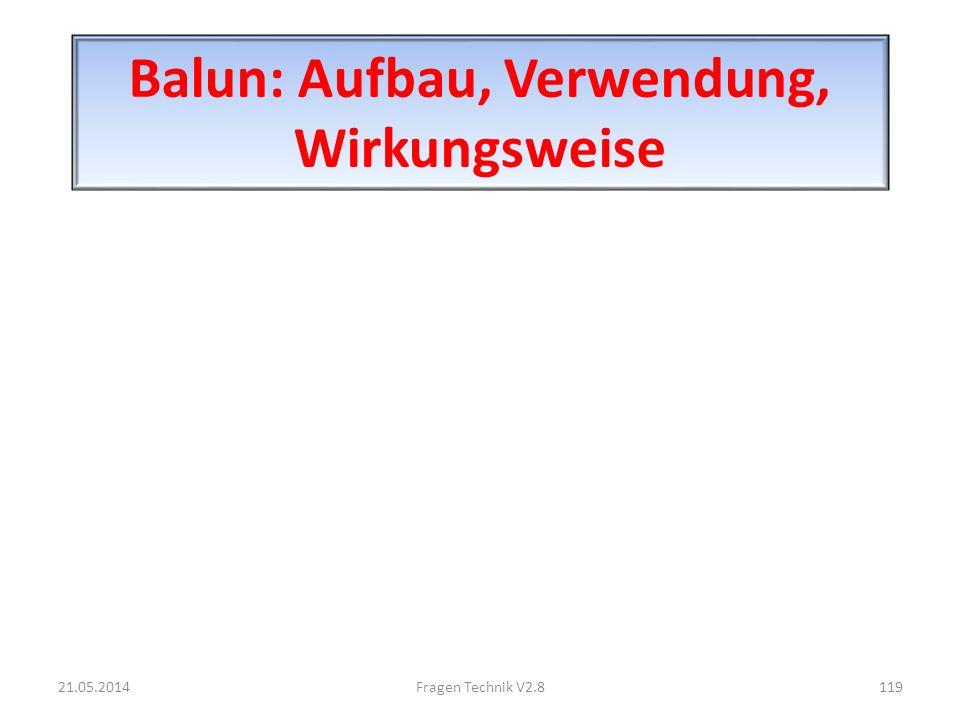 Balun: Aufbau, Verwendung, Wirkungsweise 21.05.2014119Fragen Technik V2.8