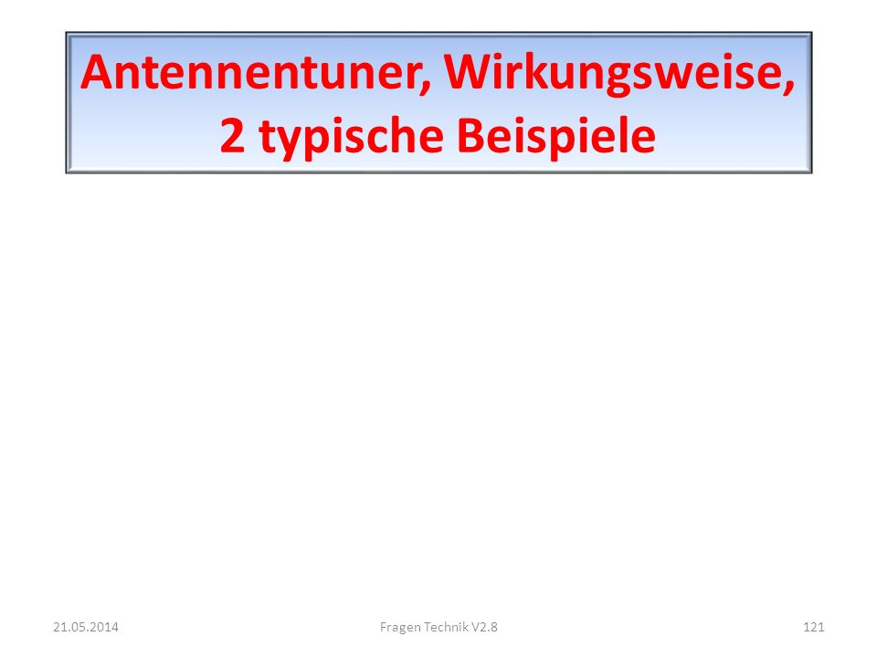 Antennentuner, Wirkungsweise, 2 typische Beispiele 21.05.2014121Fragen Technik V2.8