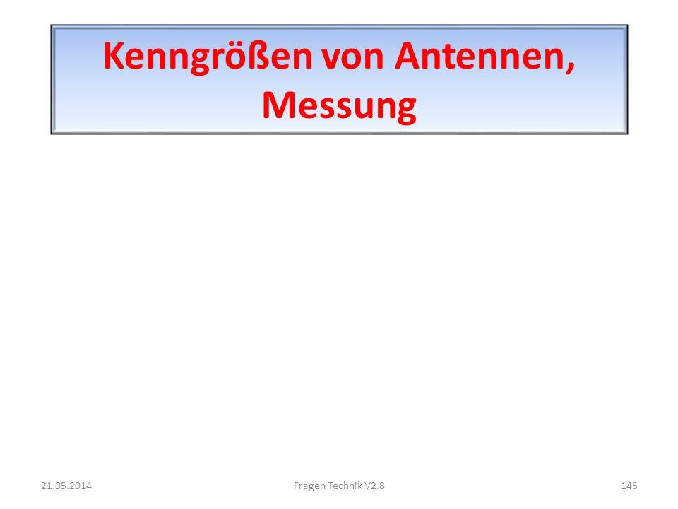 Kenngrößen von Antennen, Messung 21.05.2014145Fragen Technik V2.8