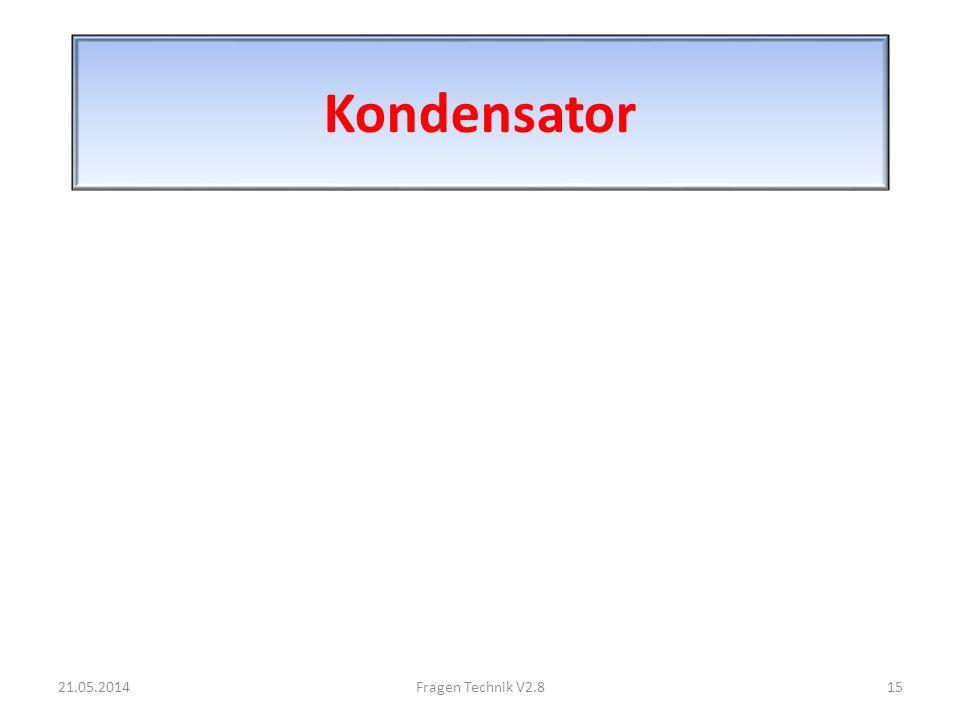 Kondensator 21.05.201415Fragen Technik V2.8